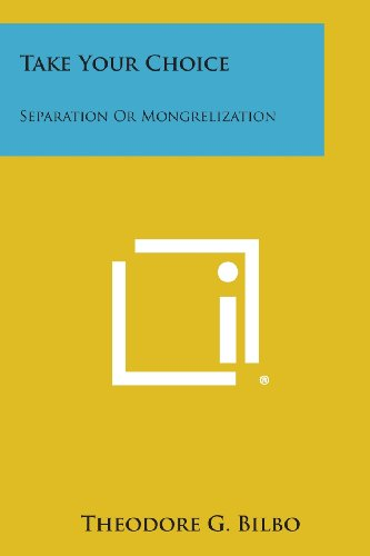 9781258776954: Take Your Choice: Separation Or Mongrelization