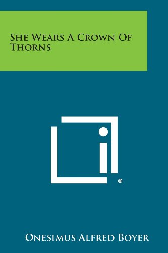 She Wears a Crown of Thorns (Paperback: Boyer, Onesimus Alfred
