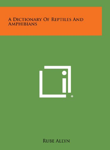 9781258778484: A Dictionary of Reptiles and Amphibians