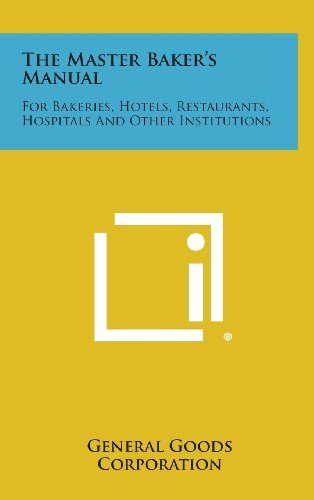 9781258778880: The Master Baker's Manual: For Bakeries, Hotels, Restaurants, Hospitals and Other Institutions