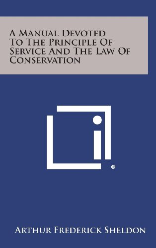 9781258779511: A Manual Devoted to the Principle of Service and the Law of Conservation