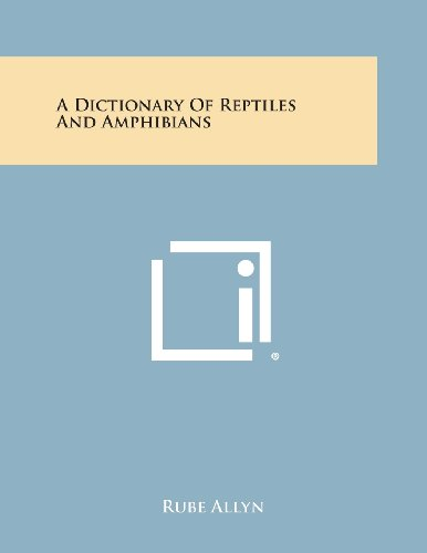 9781258782498: A Dictionary of Reptiles and Amphibians