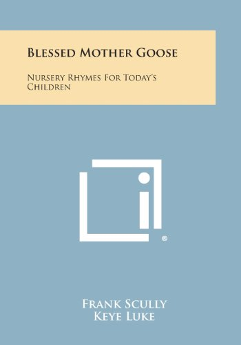 Blessed Mother Goose: Nursery Rhymes for Today`s