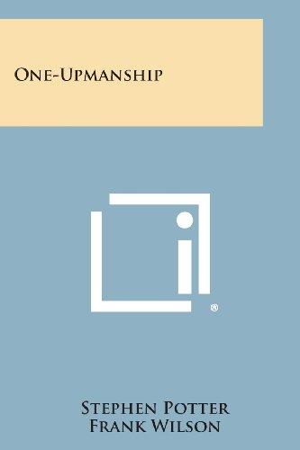 9781258783334: One-Upmanship