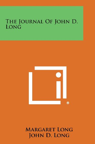 9781258785024: The Journal of John D. Long