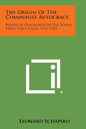 9781258785154: The Origin of the Communist Autocracy: Political Opposition in the Soviet State, First Phase, 1917-1922