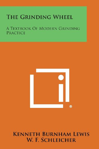 9781258785475: The Grinding Wheel: A Textbook of Modern Grinding Practice