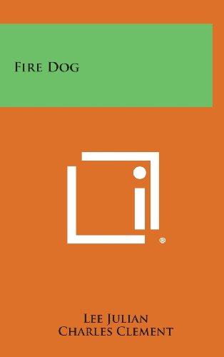 Fire Dog (Hardback): Lee Julian