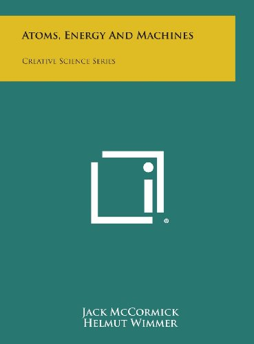 9781258787783: Atoms, Energy and Machines: Creative Science Series