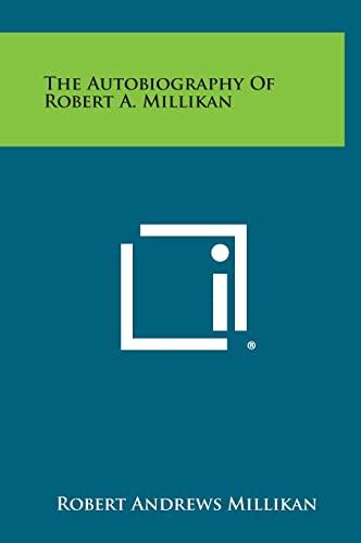 9781258788759: The Autobiography of Robert A. Millikan