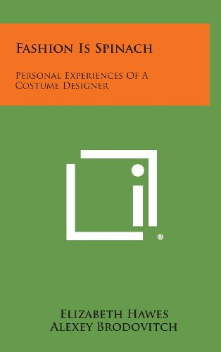 Fashion Is Spinach: Personal Experiences of a: Elizabeth Hawes