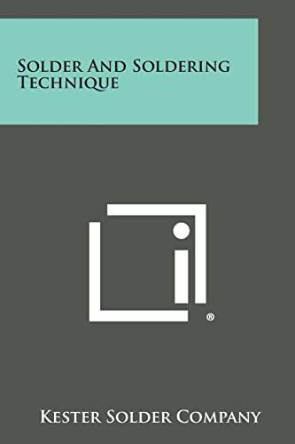 9781258789794: Solder and Soldering Technique