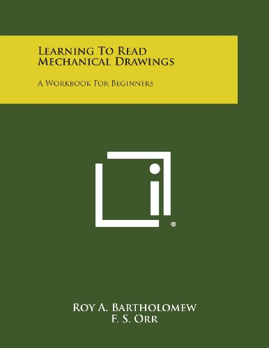 9781258790233: Learning to Read Mechanical Drawings: A Workbook for Beginners