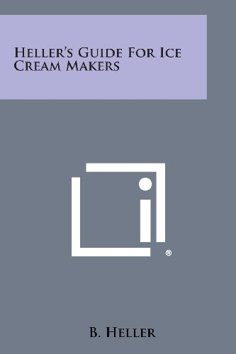 9781258791308: Heller's Guide for Ice Cream Makers