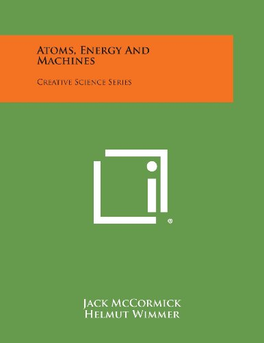 9781258791803: Atoms, Energy and Machines: Creative Science Series