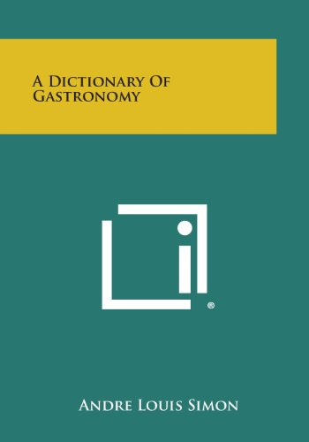 9781258792213: A Dictionary of Gastronomy