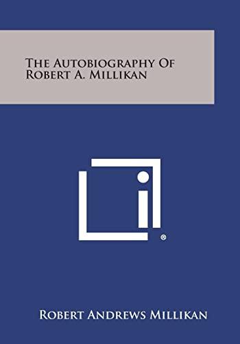 9781258792770: The Autobiography of Robert A. Millikan