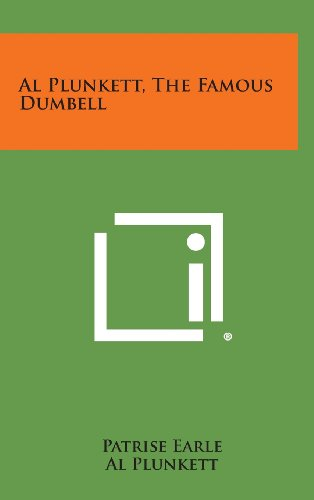 9781258794859: Al Plunkett, the Famous Dumbell