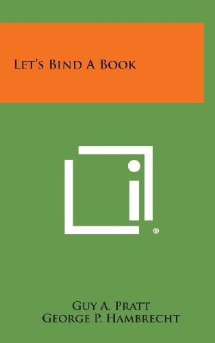 Let's Bind a Book: Pratt, Guy a.;