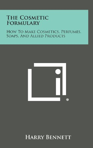 9781258796297: The Cosmetic Formulary: How to Make Cosmetics, Perfumes, Soaps, and Allied Products