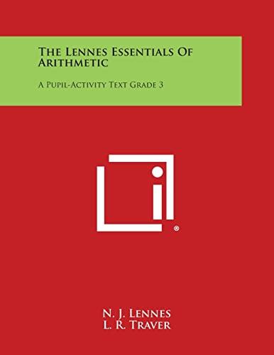 The Lennes Essentials of Arithmetic: A Pupil-Activity: N J Lennes,