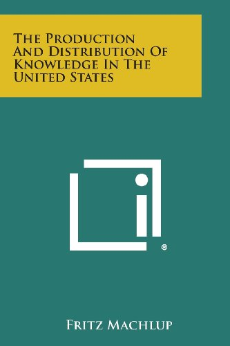 9781258800598: The Production and Distribution of Knowledge in the United States