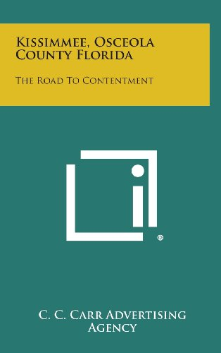 9781258800932: Kissimmee, Osceola County Florida: The Road to Contentment