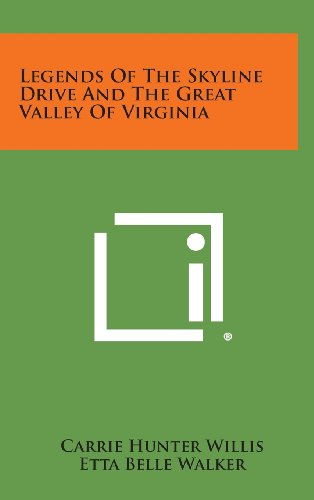9781258801977: Legends of the Skyline Drive and the Great Valley of Virginia