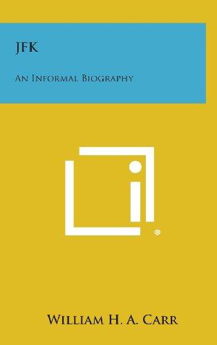 JFK: An Informal Biography (Hardback): William H A