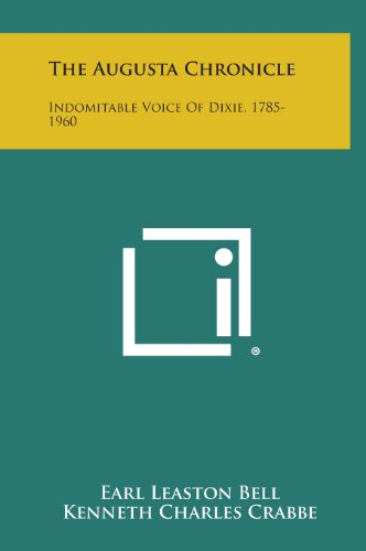 9781258803223: The Augusta Chronicle: Indomitable Voice of Dixie, 1785-1960