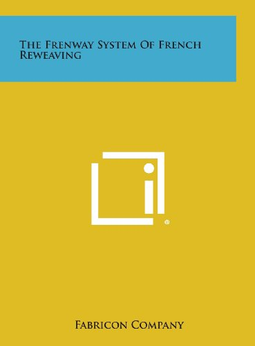 9781258808075: The Frenway System of French Reweaving