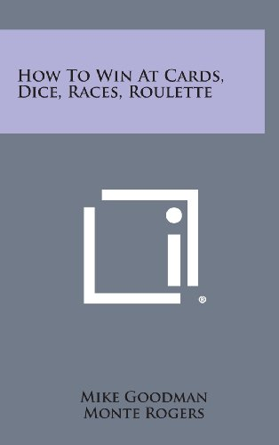 9781258809423: How to Win at Cards, Dice, Races, Roulette