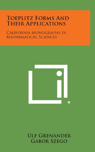 9781258809614: Toeplitz Forms and Their Applications: California Monographs in Mathematical Sciences