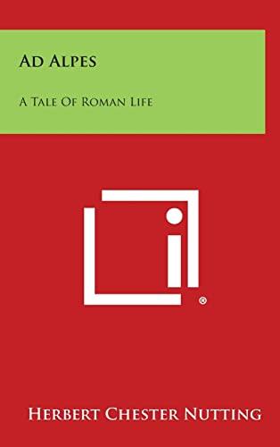 9781258809997: Ad Alpes: A Tale of Roman Life