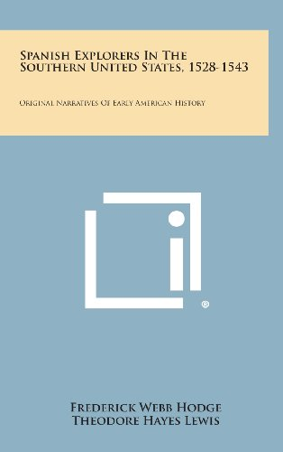 9781258810542: Spanish Explorers in the Southern United States, 1528-1543: Original Narratives of Early American History