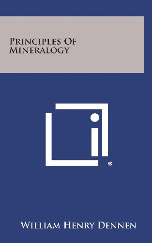 Principles of Mineralogy: Dennen, William Henry