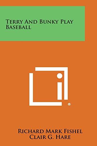 Terry and Bunky Play Baseball (Paperback): Richard Mark Fishel,