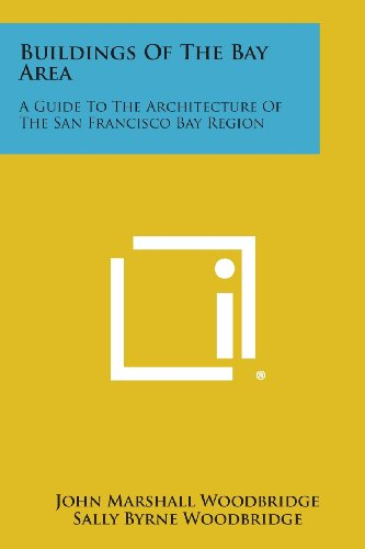 9781258811952: Buildings of the Bay Area: A Guide to the Architecture of the San Francisco Bay Region