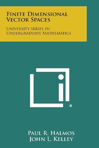9781258812584: Finite Dimensional Vector Spaces: University Series in Undergraduate Mathematics