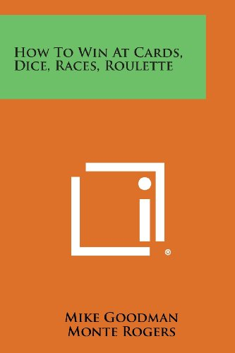 9781258812683: How to Win at Cards, Dice, Races, Roulette