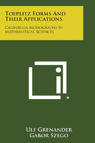 9781258812874: Toeplitz Forms and Their Applications: California Monographs in Mathematical Sciences