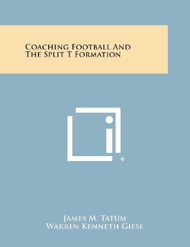 9781258813147: Coaching Football and the Split T Formation