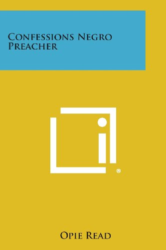 9781258813260: Confessions Negro Preacher