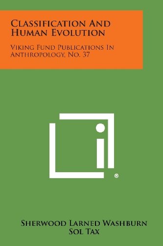 9781258813659: Classification and Human Evolution: Viking Fund Publications in Anthropology, No. 37