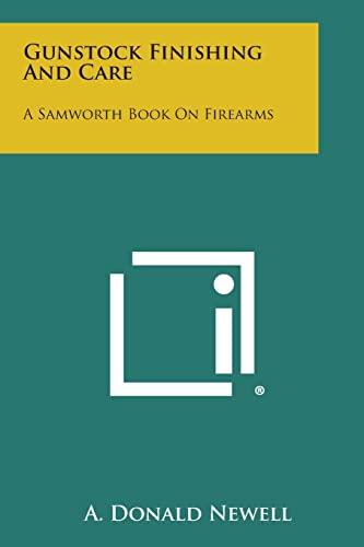 9781258813871: Gunstock Finishing and Care: A Samworth Book on Firearms