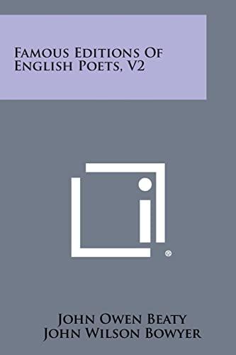 Famous Editions of English Poets, V2 (Paperback): John Owen Beaty,