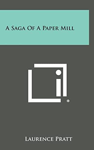 9781258814458: A Saga of a Paper Mill