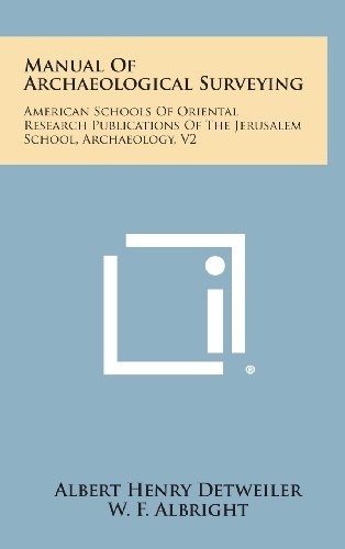 9781258814915: Manual Of Archaeological Surveying: American Schools Of Oriental Research Publications Of The Jerusalem School, Archaeology, V2