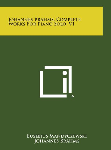 9781258815332: Johannes Brahms, Complete Works For Piano Solo, V1