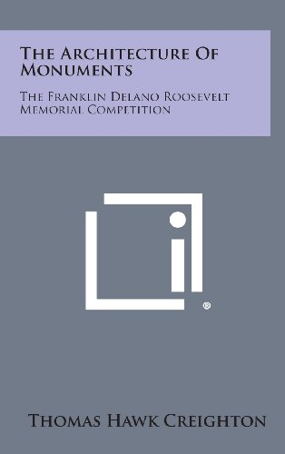 9781258815424: The Architecture Of Monuments: The Franklin Delano Roosevelt Memorial Competition
